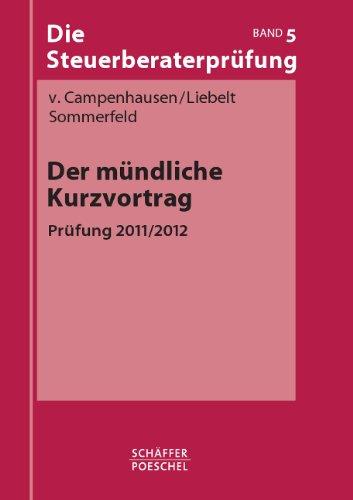 Der mündliche Kurzvortrag: Prüfung 2011/2012 Broschiert – 12. September 2011 Otto von Campenhausen Jana-Maria Liebelt Dirk Sommerfeld Schäffer-Poeschel