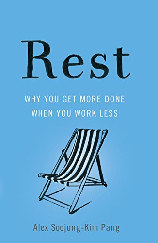 Rest: Why You Get More Done When You Work Less cover
