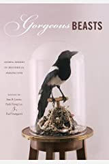Gorgeous Beasts: Animal Bodies in Historical Perspective (Animalibus) Paperback