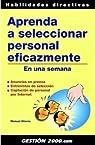Aprenda a seleccionar personal eficazmente: En una semana par Olleros Izard