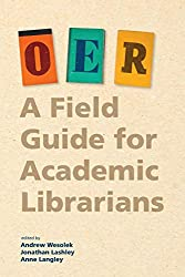 A Field Guide for Academic Librarians