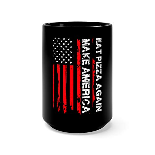 Forth 4th Of July Funny Make America Eat Pizza Again Coffee Awesome Mugs Cup Ceramic 15oz Black
