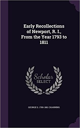 Book Early Recollections of Newport, R. I., from the Year 1793 to 1811