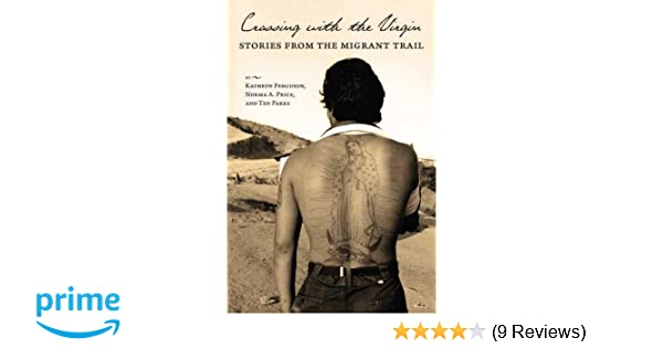 Crossing with the virgin stories from the migrant trail kathryn crossing with the virgin stories from the migrant trail kathryn ferguson norma a price ted parks 9780816528547 amazon books fandeluxe Choice Image