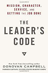 The Leader's Code: Mission, Character, Service, and Getting the Job Done