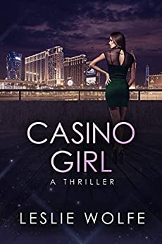 Casino Girl: A Gripping Las Vegas Thriller by [Wolfe, Leslie]