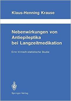 Book Nebenwirkungen von Antiepileptika bei Langzeitmedikation: Eine klinisch-statistische Studie (Schriftenreihe Neurologie Neurology Series)