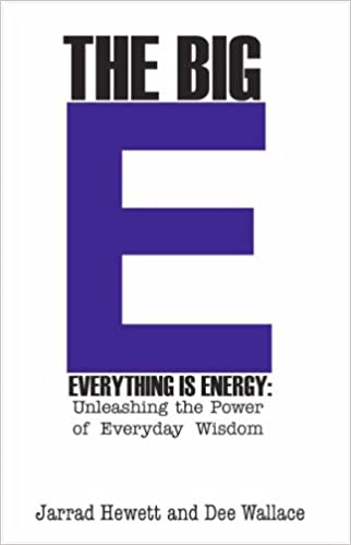 Book The Big E - Everything is Energy: Unleashing The Power of Everyday Wisdom