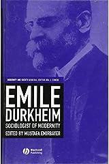 Emile Durkheim: Sociologist of Modernity (Modernity and Society Book 3) Kindle Edition