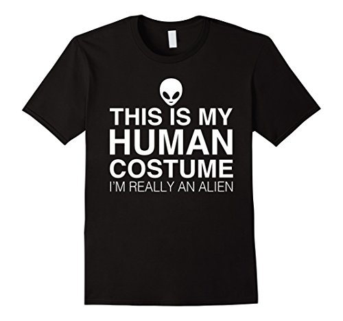 Mens This Is My Human Costume I'm Really An Alien Halloween Shirt XL (Extraterrestrial Costume)