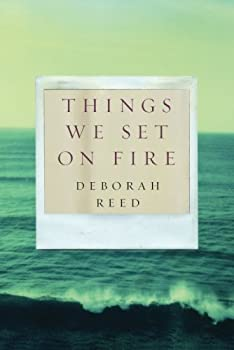 Things We Set on Fire 1477809511 Book Cover