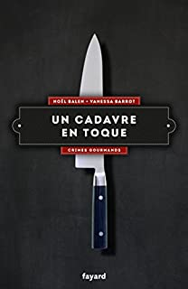 Crimes gourmands 03 : Un cadavre en toque