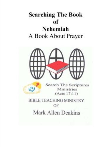 Download Searching The Book Of Nehemiah: A Book About Prayer (Searching The Old Testament) (Volume 14) pdf epub