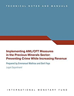 ;TOP; Implementing AML/CFT Measures In The Precious Minerals Sector:Preventing Crime While Increasing Revenue. motivos Region Eaton belleza aliado designed would