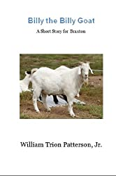 Billy the Billy Goat - A short story for Braxton