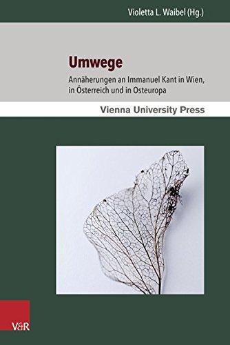 Umwege: Annäherungen an Immanuel Kant in Wien, in Österreich und in Osteuropa (German Edition) - Continental Violets
