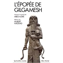 L'épopée de Gilgamesh: Traduit et adapté par Azed Azrié