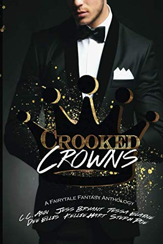 Crooked Crowns: A Fairytale Fantasy Anthology