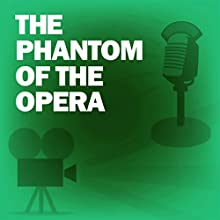 The Phantom of the Opera: Classic Movies on the Radio Radio/TV Program by Lux Radio Theatre Narrated by Nelson Eddy, Basil Rathbone