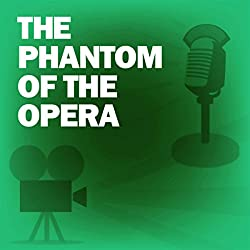 The Phantom of the Opera (Dramatized)