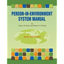 Person-in-Environment System Manual, 2nd Edition by James M. Karls (2008-09-15)