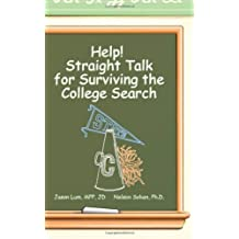 Help!: Straight Talk for Surviving the College Search