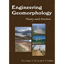 Engineering Geomorphology, Theory and Practice by P.G. (Professor); Lee, E. Mark; Griffiths, J.S Fookes (2007-03-02)