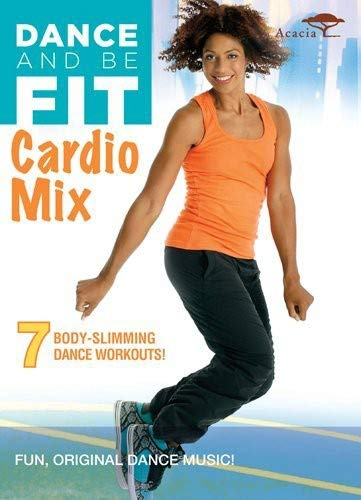 DANCE AND BE FIT: CARDIO MIX by Acacia