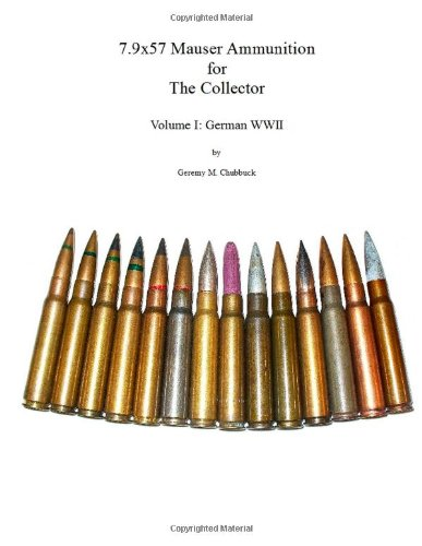 7.9x57 Mauser Ammunition for The Collector: Volume I: German WWII