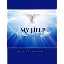 My Help: Living A Life Of Faith After Adversity