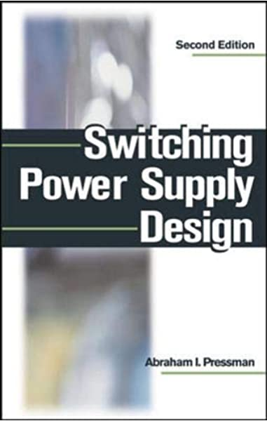 Switching Power Supply Design Pressman Abraham 9780070522367 Amazon Com Books
