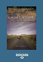 Ghost Rider: Travels on the Healing Road (Large Print 16pt)