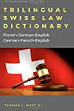 Trilingual Swiss Law Dictionary: French-German English, German-French-English