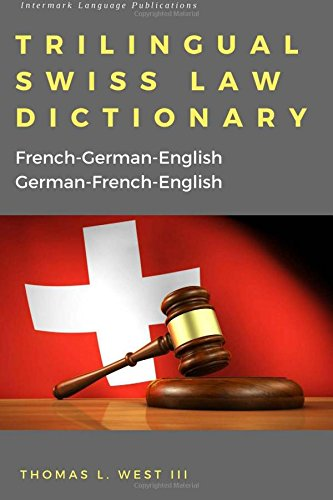 Trilingual Swiss Law Dictionary: French-German English, German-French-English by Intermark Language Publications
