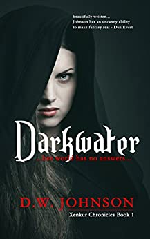 Darkwater: Xenkur Chronicles - Book 1 by [Johnson, DW]