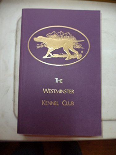 THE WESTMINSTER KENNEL CLUB 117TH ANNUAL DOG SHOW, AMERICA'S FIRST AKC CHAMPIONS ONLY DOG SHOW, 1993