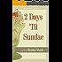 2 Days 'Til Sundae (2 'Til Series Book 1)