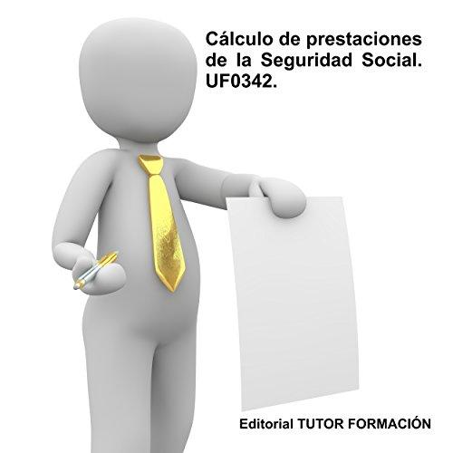 Descargar Libro Cálculo De Prestaciones De La Seguridad Social. Uf0342 Felisa Fernádez López