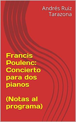 Descargar Libro Francis Poulenc: Concierto Para Dos Pianos Andrés Ruiz Tarazona