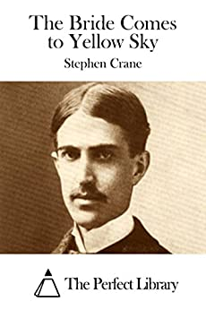 humor stephen crane s bride comes yellow sky 2018-4-15 the open boat and other stories by: stephen crane x.