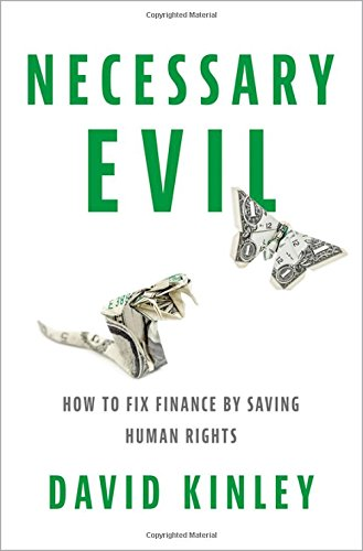 Necessary Evil: How to Fix Finance by Saving Human Rights - Necessary Conditions