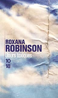 Jours toxiques : roman, Robinson, Roxana