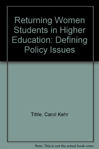 Returning Women Students in Higher Education: Defining Policy Issues