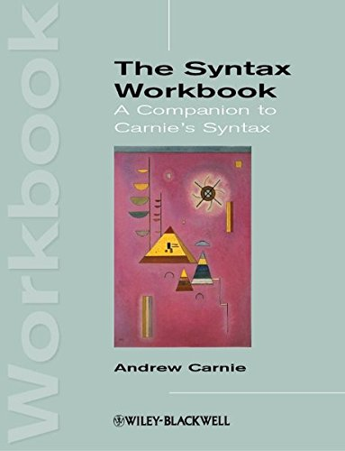 The Syntax Workbook: A Companion to Carnie\'s Syntax