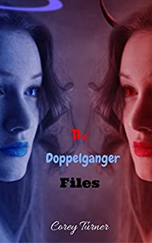 The Doppelganger Files by [turner, corey]