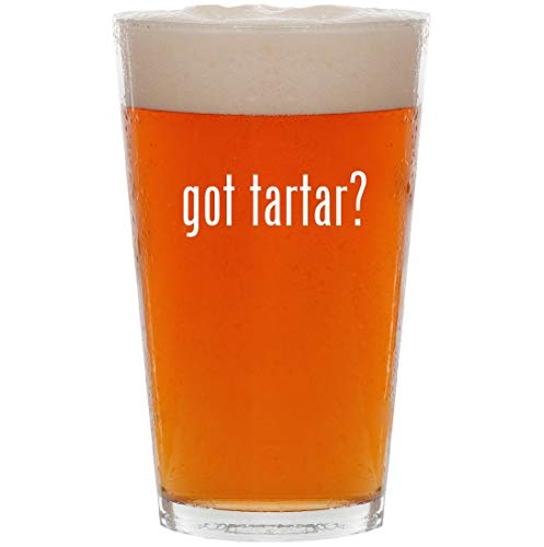 got tartar? - 16oz All Purpose Pint Beer Glass