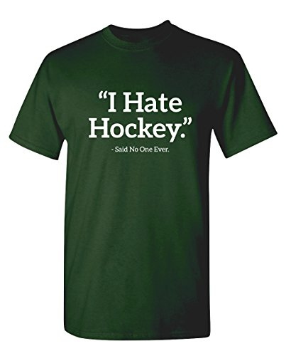 ate Hockey Said No One Sports Sarcastic Funny Novelty Graphic T Shirt L Forest ()