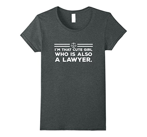Im That Cute Girl (Womens Lawyer Women T-Shirt-- I'm That Cute Girl Who Is A Lawyer Medium Dark Heather)