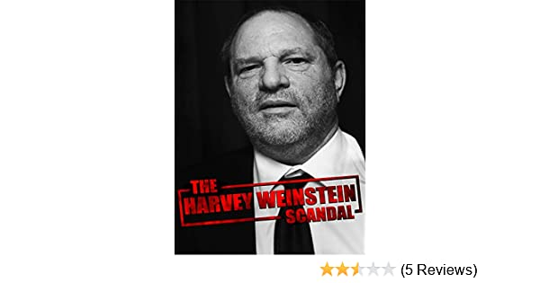 Amazoncom Watch The Harvey Weinstein Scandal Prime Video