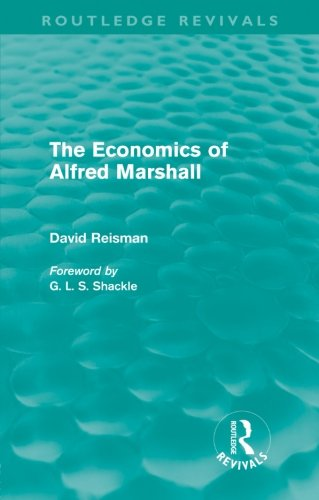 The Economics of Alfred Marshall (Routledge Revivals) (Alfred Marshall Theory Of Demand And Supply)